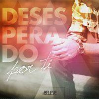 CD – IBelieve Desesperado por Ti