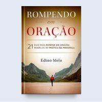1- Rompendo em Oração – Edino Melo