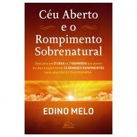 Céu aberto e o Rompimento Sobrenatural – Edino Melo