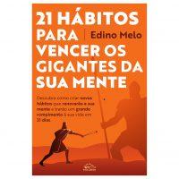 21 hábitos para vencer os gigantes da sua mente – Edino Melo
