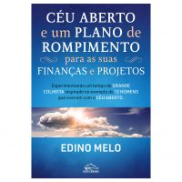 Céu aberto e um plano de Rompimento para as suas Finanças e Projetos – Edino Melo