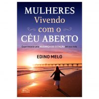 Mulheres vivendo com o Céu Aberto – Edino Melo
