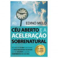 Céu aberto e a aceleração sobrenatural – Edino Melo